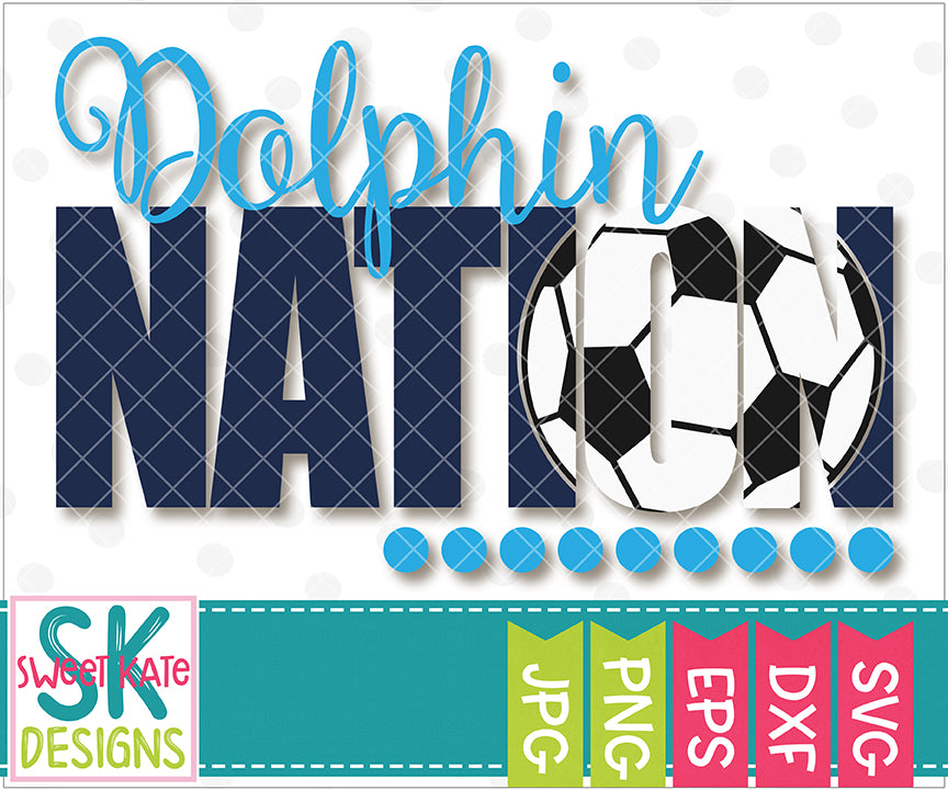 Dolphin Nation with Knockout Soccer Ball SVG DXF EPS PNG JPG - Sweet Kate Designs