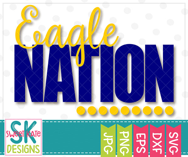 Eagle Nation SVG DXF EPS PNG JPG - Sweet Kate Designs