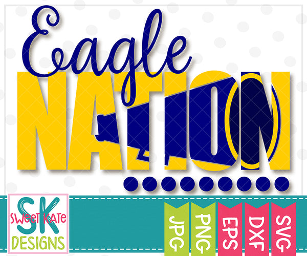 Eagle Nation with Knockout Cheer Megaphone SVG DXF EPS PNG JPG - Sweet Kate Designs