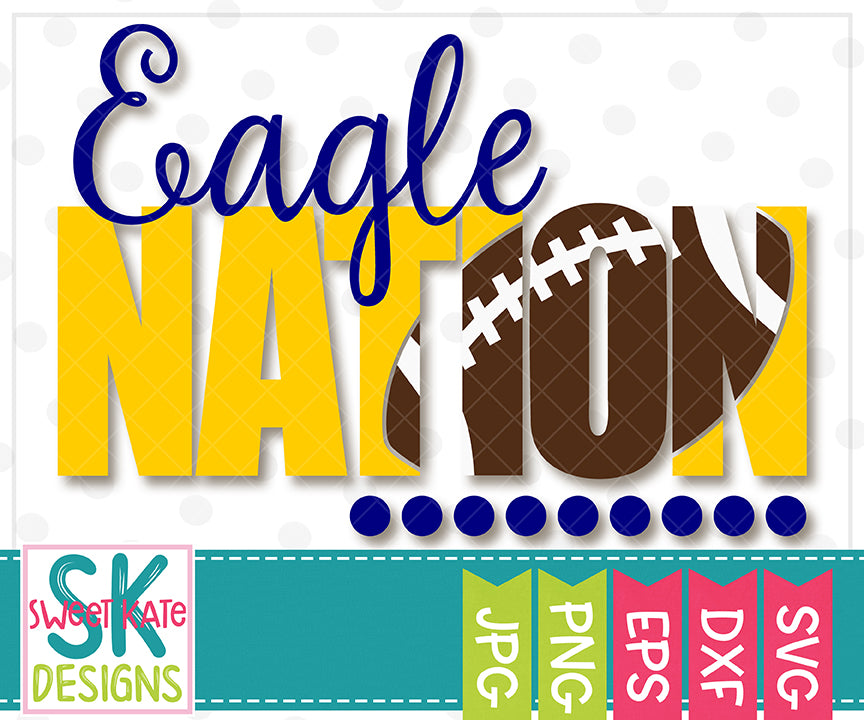 Eagle Nation with Knockout Football SVG DXF EPS PNG JPG - Sweet Kate Designs