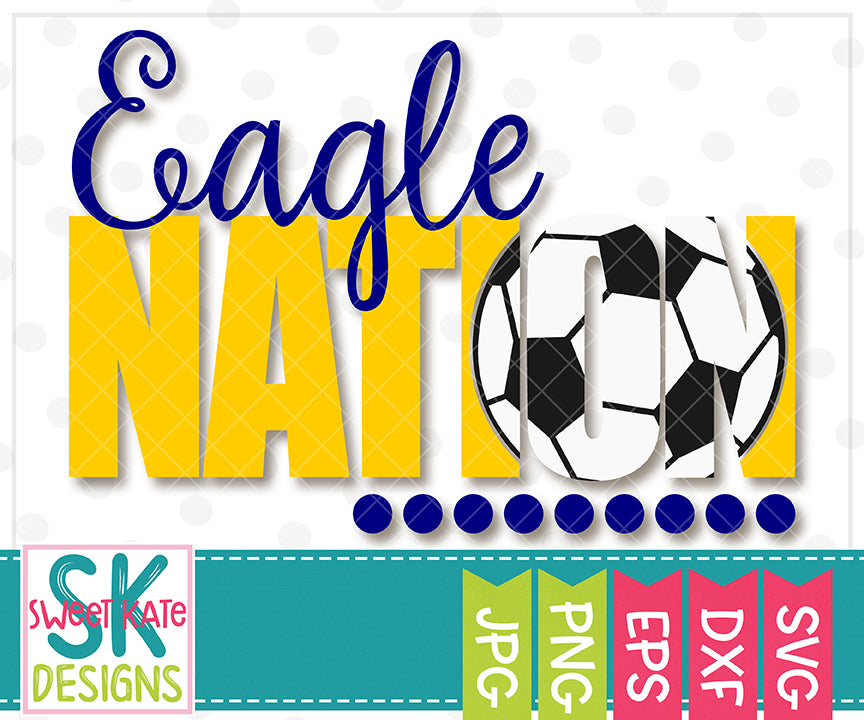 Eagle Nation with Knockout Soccer Ball SVG DXF EPS PNG JPG - Sweet Kate Designs