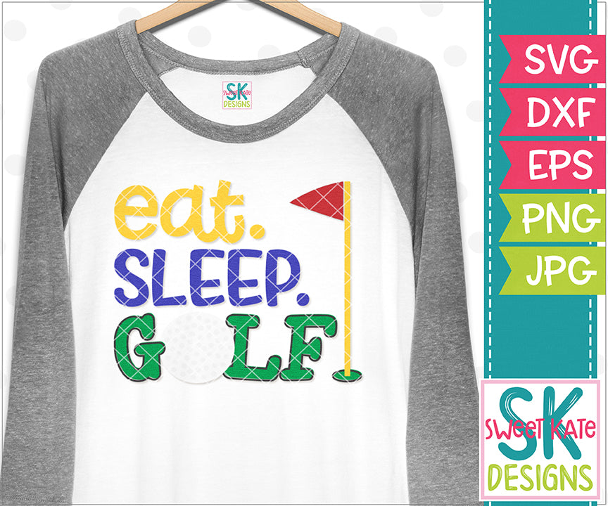 Eat Sleep Golf SVG DXF EPS PNG JPG - Sweet Kate Designs