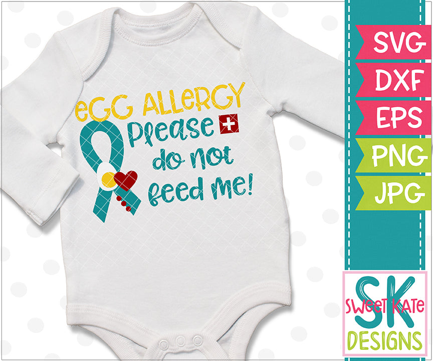 Egg Allergy Please Do Not Feed Me SVG DXF EPS PNG JPG - Sweet Kate Designs