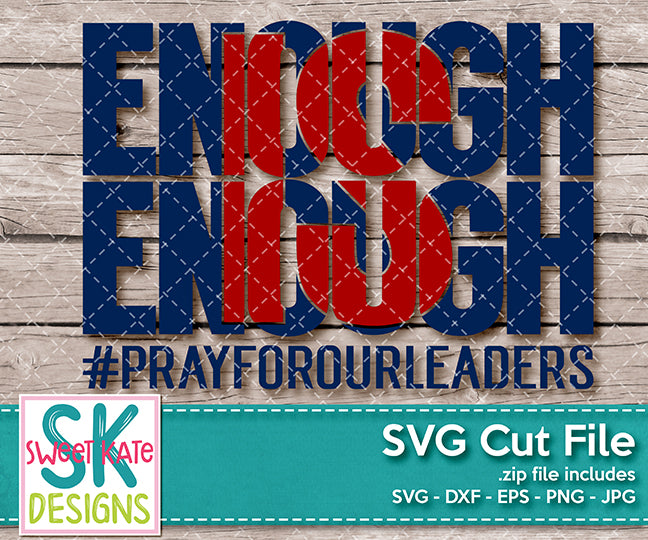Enough is Enough SVG DXF EPS PNG JPG - Sweet Kate Designs