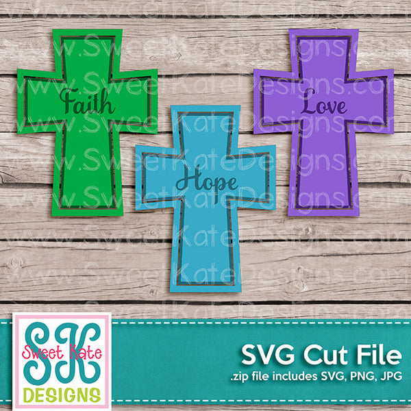 Faith Hope and Love Crosses SVG - Sweet Kate Designs