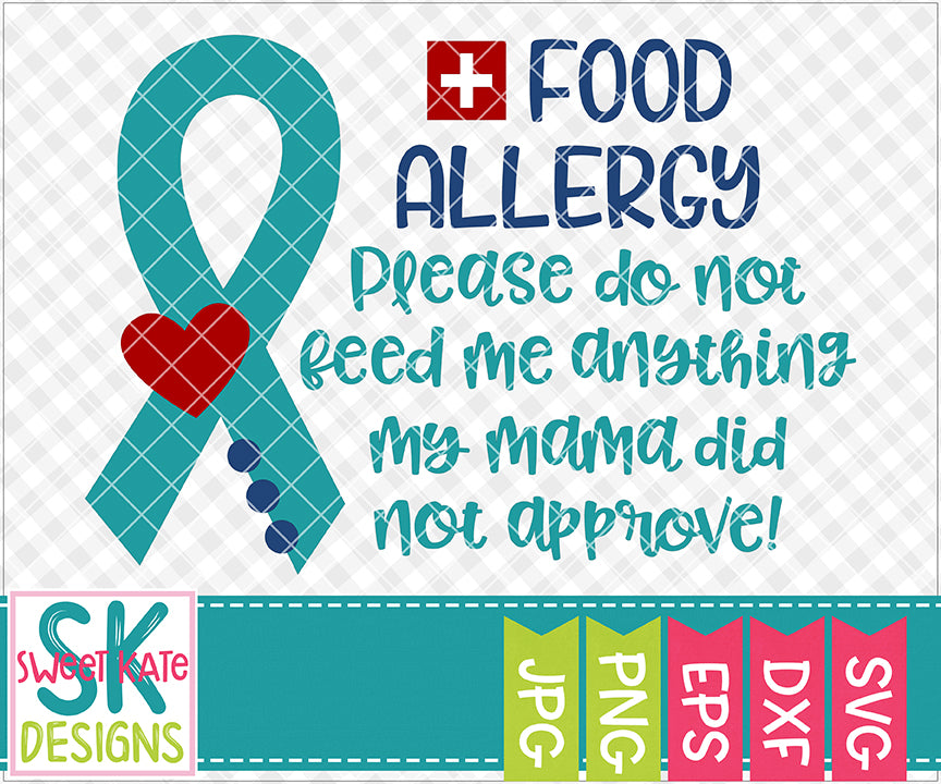 Food Allergy Please Do Not Feed Me Anything My Mama Did Not Approve SVG DXF EPS PNG JPG - Sweet Kate Designs