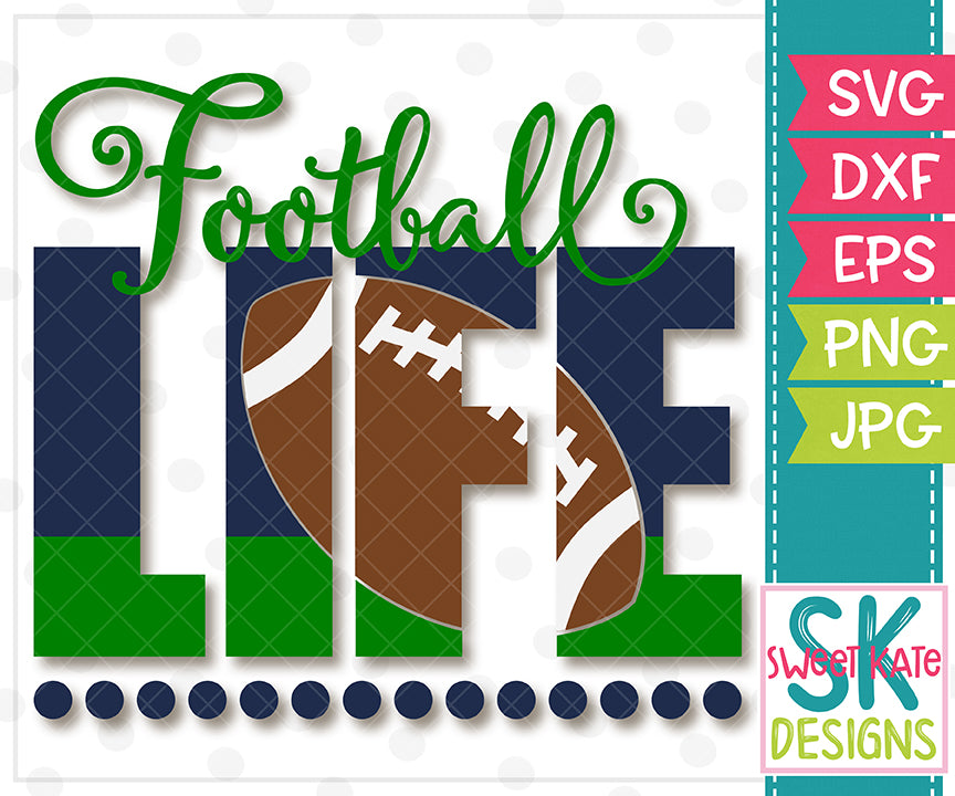 Football Life SVG DXF EPS PNG JPG - Sweet Kate Designs