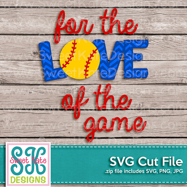 For the Love of the Game with Baseball or Softball SVG - Sweet Kate Designs