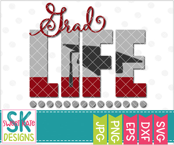 Grad Life SVG DXF EPS PNG JPG - Sweet Kate Designs