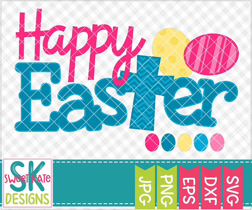 Happy Easter with Cross SVG DXF EPS PNG JPG - Sweet Kate Designs