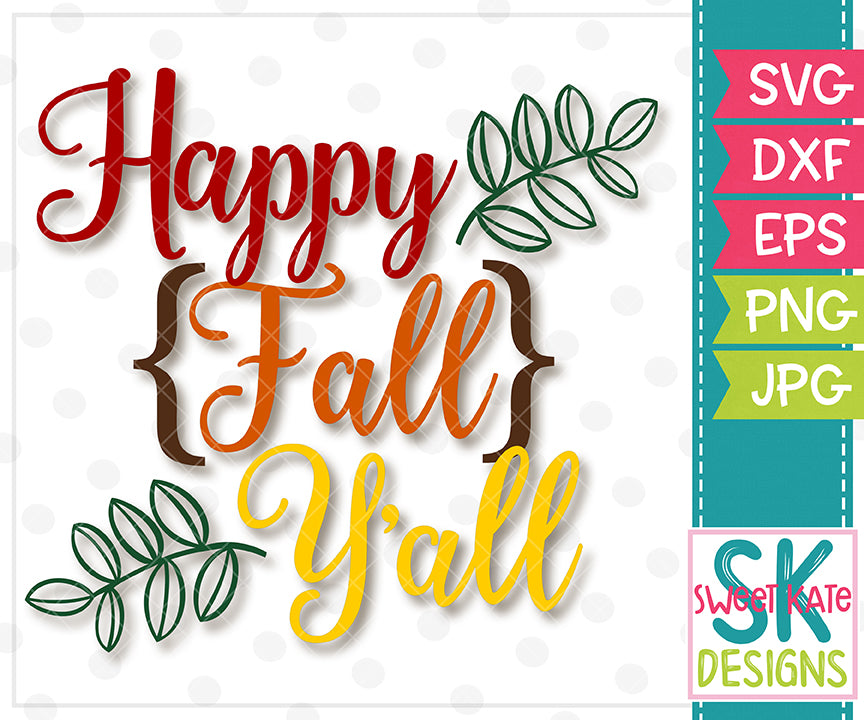 Happy Fall Y'all SVG DXF EPS PNG JPG - Sweet Kate Designs