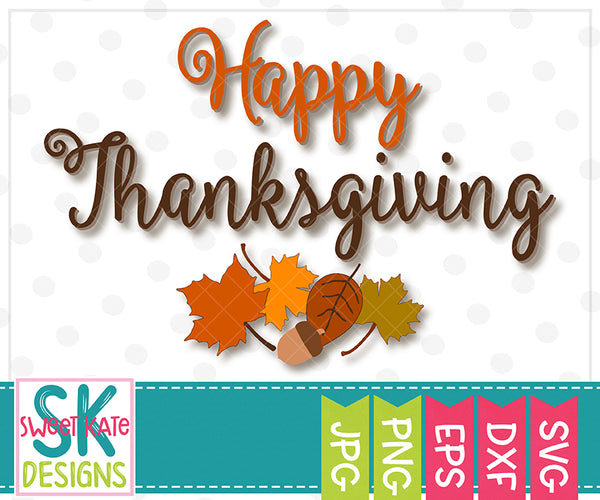 Happy Thanksgiving SVG DXF EPS PNG JPG - Sweet Kate Designs