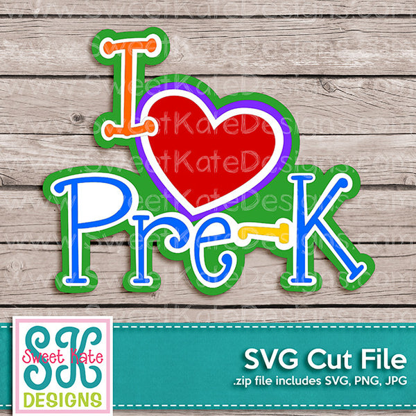 I Love PreK SVG - Sweet Kate Designs