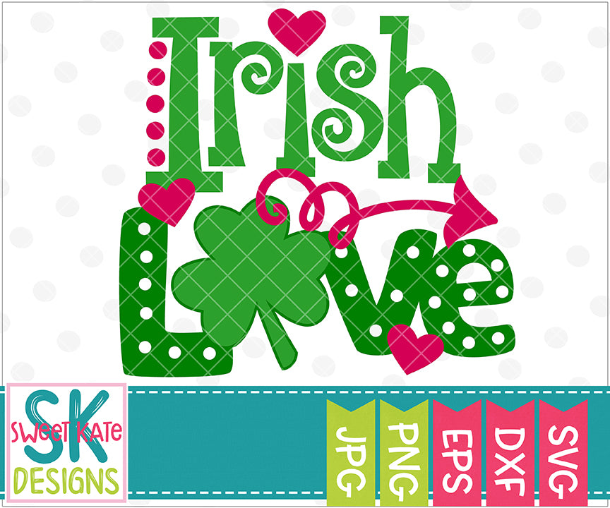 Irish Love SVG DXF EPS PNG JPG - Sweet Kate Designs