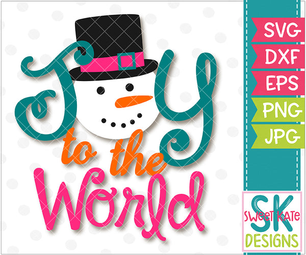 Joy to the World with Snowman SVG DXF EPS PNG JPG - Sweet Kate Designs