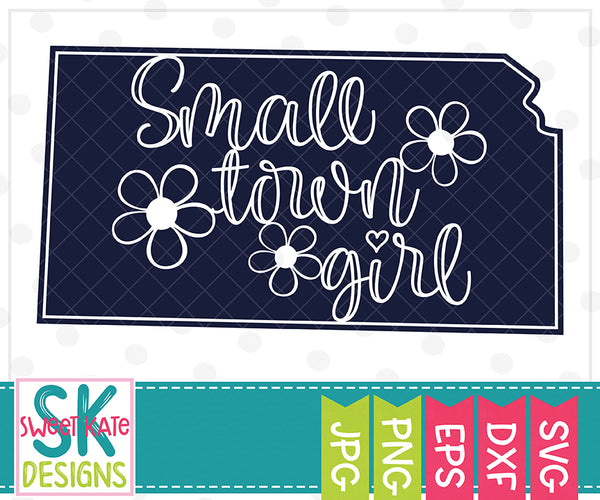 Kansas Small Town Girl SVG DXF EPS PNG JPG - Sweet Kate Designs