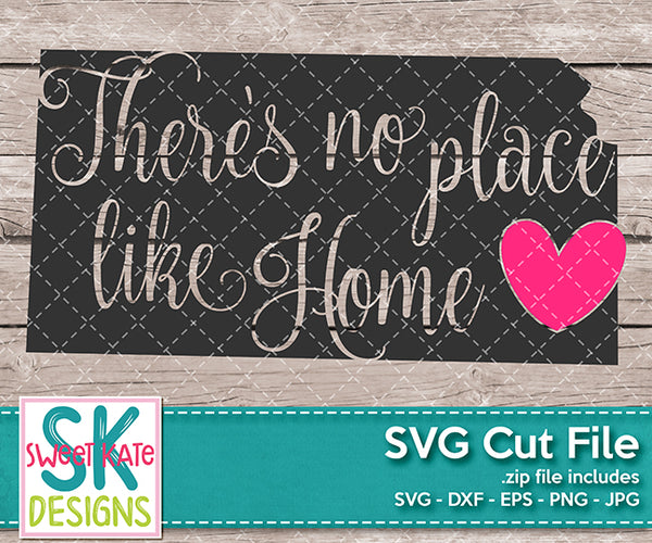 Kansas There's No Place Like Home SVG DXF EPS PNG JPG - Sweet Kate Designs