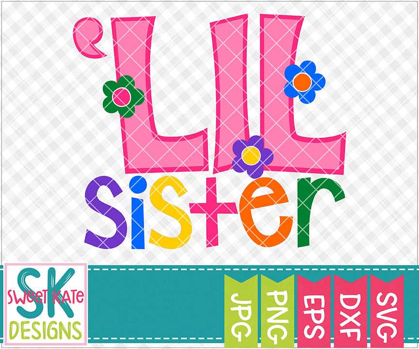 Lil Sister SVG DXF EPS PNG JPG - Sweet Kate Designs