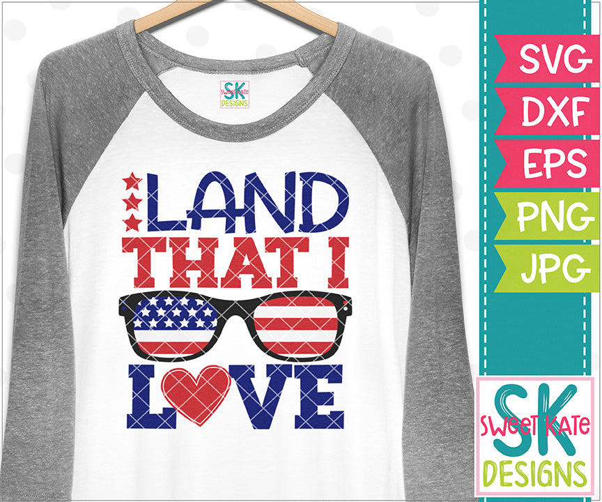 Land That I Love Sunglasses SVG DXF EPS PNG JPG - Sweet Kate Designs