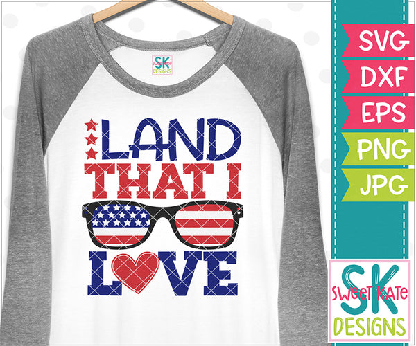*NEW* Land That I Love Sunglasses SVG DXF EPS PNG JPG - Sweet Kate Designs