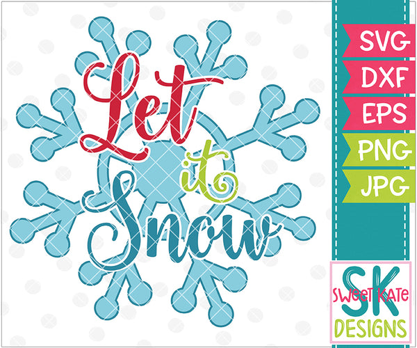 Let it Snow with Snowflake - Sweet Kate Designs