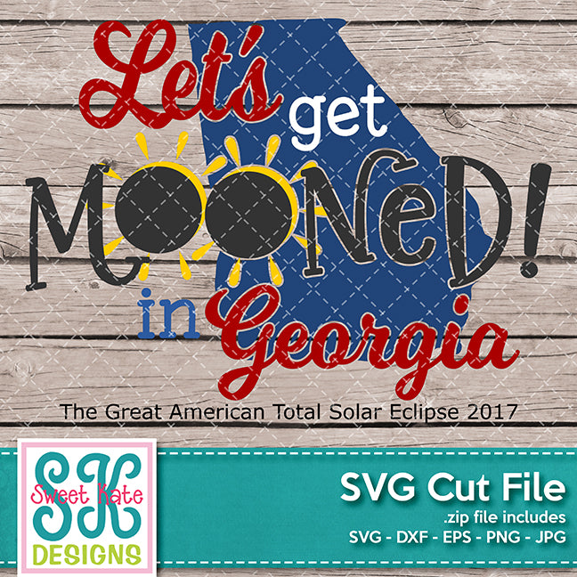 Let's Get Mooned in Georgia SVG DXF EPS PNG JPG - Sweet Kate Designs