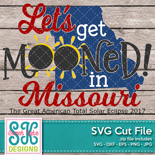 Let's Get Mooned in Missouri SVG DXF EPS PNG JPG - Sweet Kate Designs
