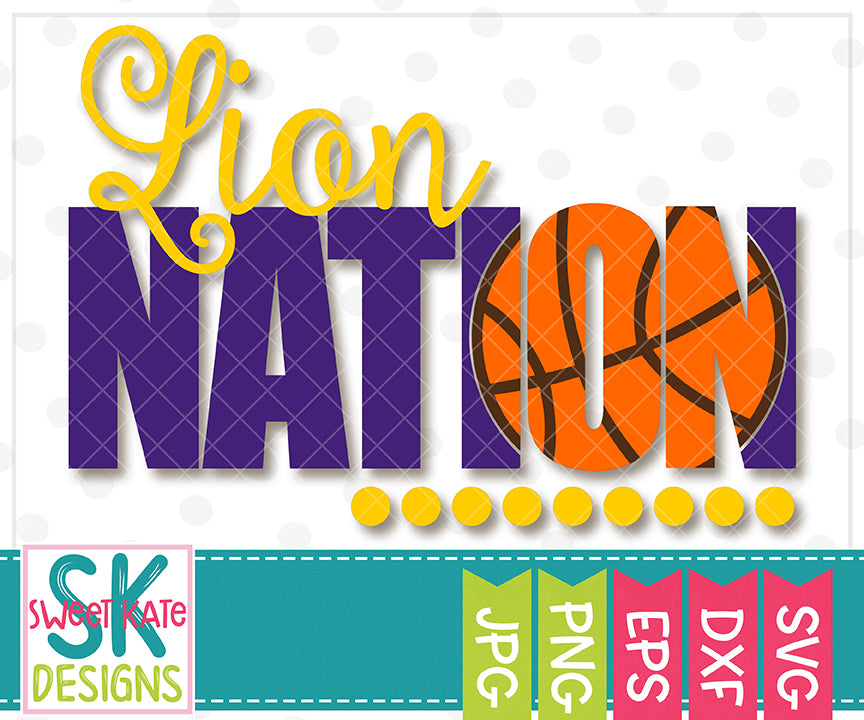Lion Nation with Knockout Basketball SVG DXF EPS PNG JPG - Sweet Kate Designs