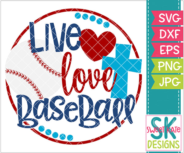 Live Love Baseball SVG DXF EPS PNG JPG - Sweet Kate Designs