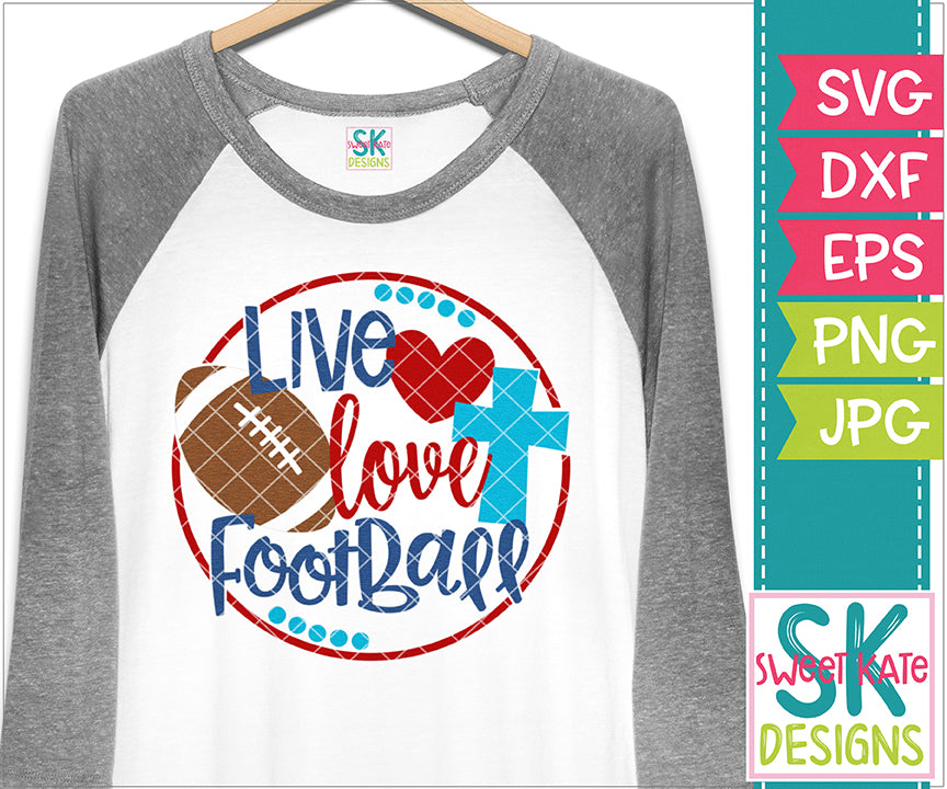 Live Love Football SVG DXF EPS PNG JPG - Sweet Kate Designs