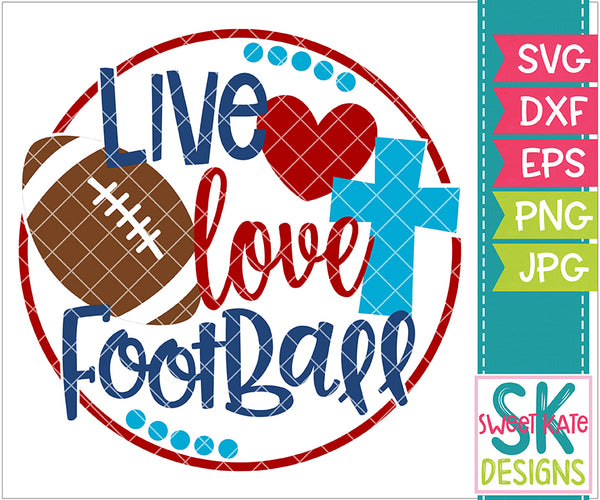Live Love Football SVG DXF EPS PNG JPG