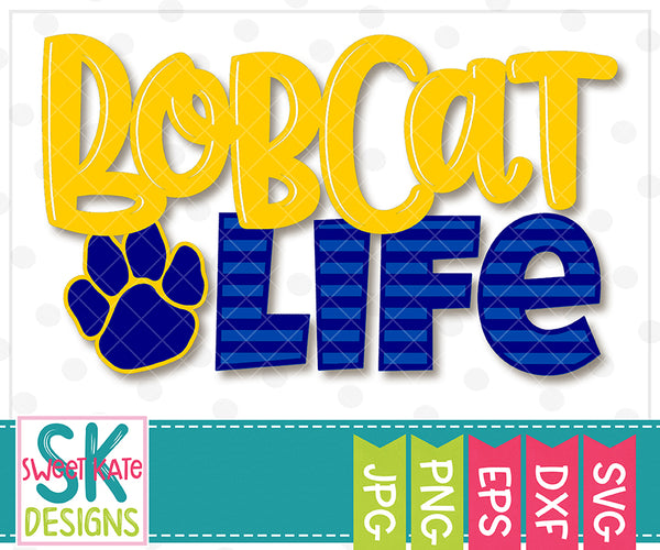 Livin' That Bobcat Life SVG DXF EPS PNG JPG - Sweet Kate Designs