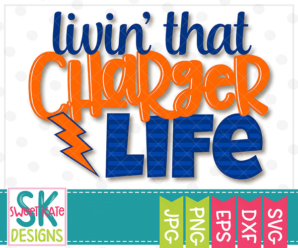 Livin' That Charger Life SVG DXF EPS PNG JPG - Sweet Kate Designs