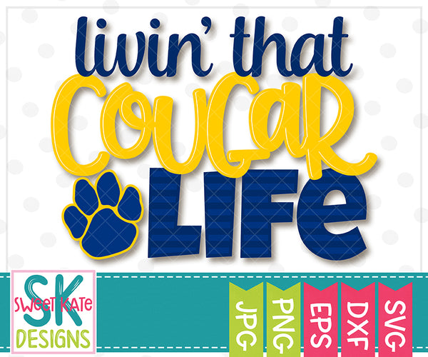 *NEW* Livin' That Cougar Life SVG DXF EPS PNG JPG - Sweet Kate Designs