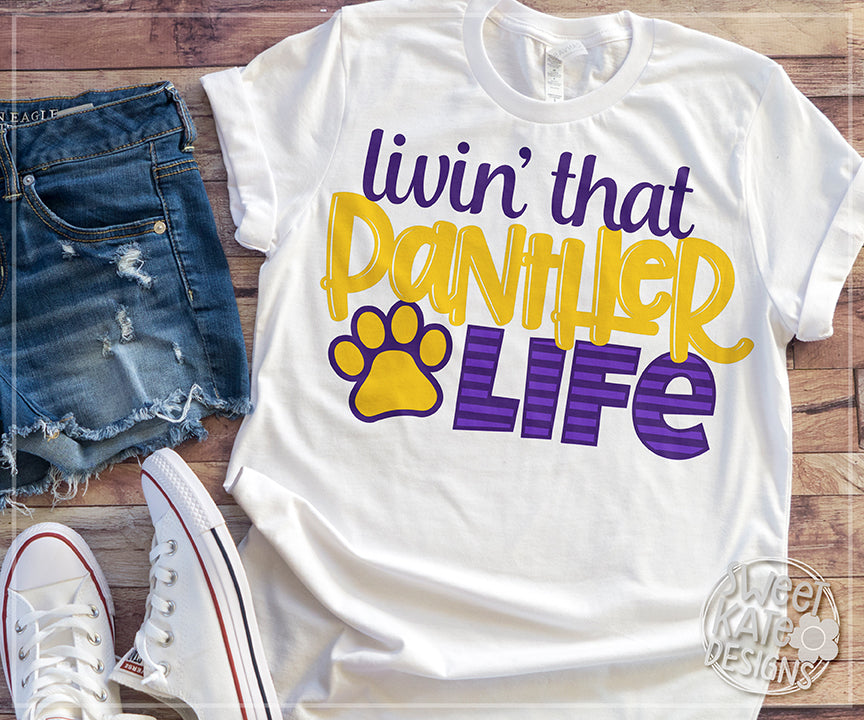 Livin' That Panther Life SVG DXF EPS PNG JPG - Sweet Kate Designs