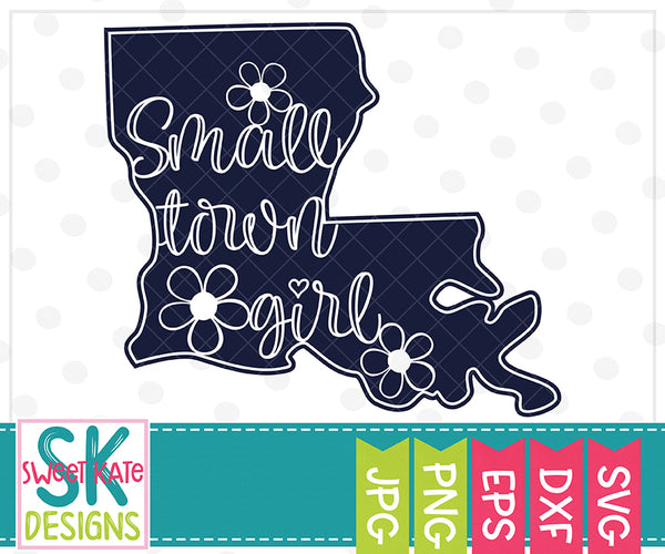 Louisiana Small Town Girl SVG DXF EPS PNG JPG - Sweet Kate Designs