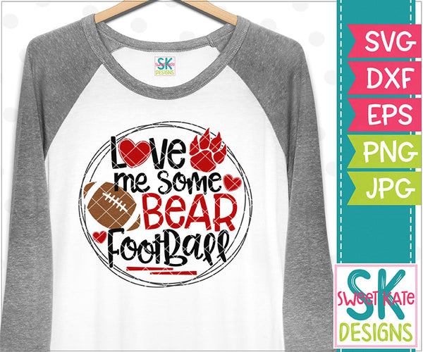 Love Me Some Bear Football SVG DXF EPS PNG JPG - Sweet Kate Designs