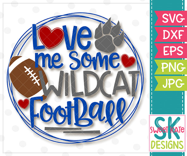 *NEW* Love Me Some Wildcat Football SVG DXF EPS PNG JPG