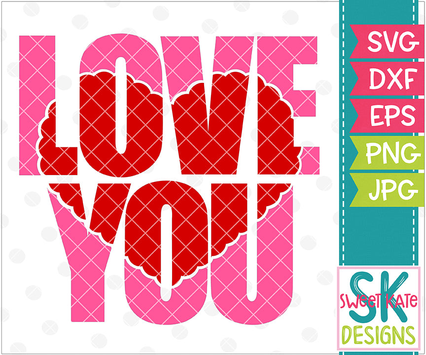 Love You with Knockout Heart SVG DXF EPS PNG JPG - Sweet Kate Designs