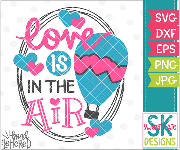 Love is in the Air SVG DXF EPS PNG JPG - Sweet Kate Designs