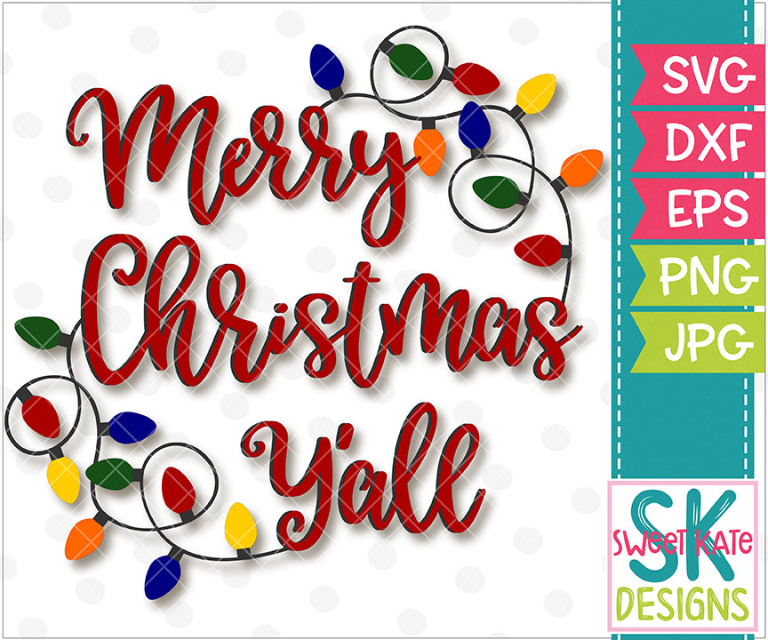 Merry Christmas Y All With Lights Svg Dxf Eps Png Jpg Sweet Kate Designs