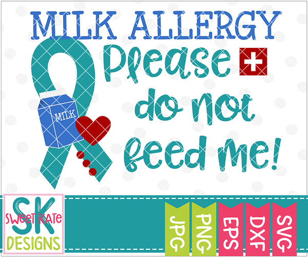 Milk Allergy Please Do Not Feed Me SVG DXF EPS PNG JPG - Sweet Kate Designs