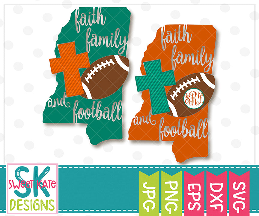 Mississippi Faith Family & Football SVG DXF EPS PNG JPG - Sweet Kate Designs
