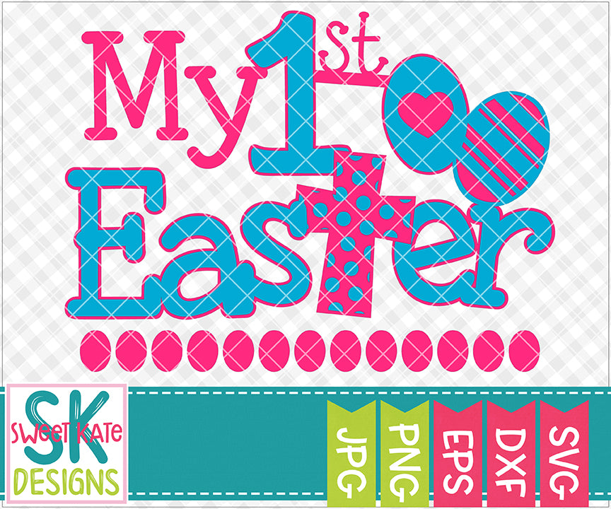 My 1st Easter with Cross SVG DXF EPS PNG JPG - Sweet Kate Designs