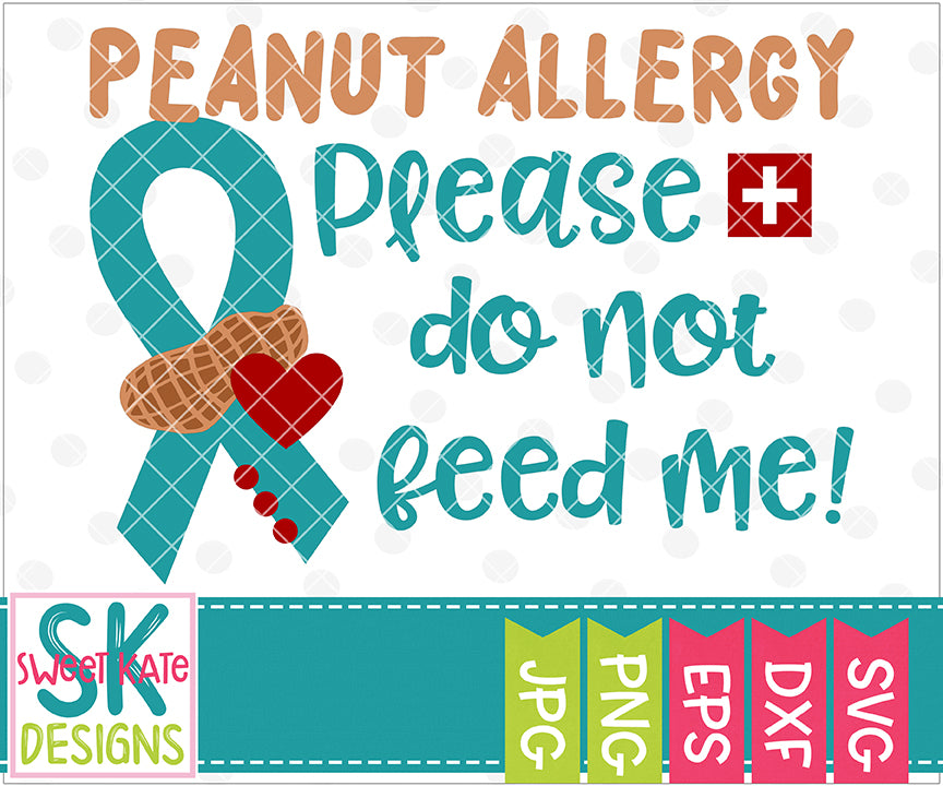 Peanut Allergy Please Do Not Feed Me SVG DXF EPS PNG JPG - Sweet Kate Designs