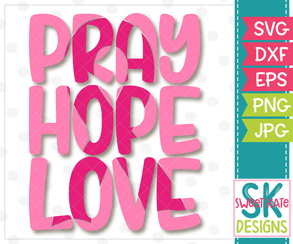 Pink Pray Hope Love with Knockout Breast Cancer Awareness Ribbon SVG DXF EPS PNG JPG