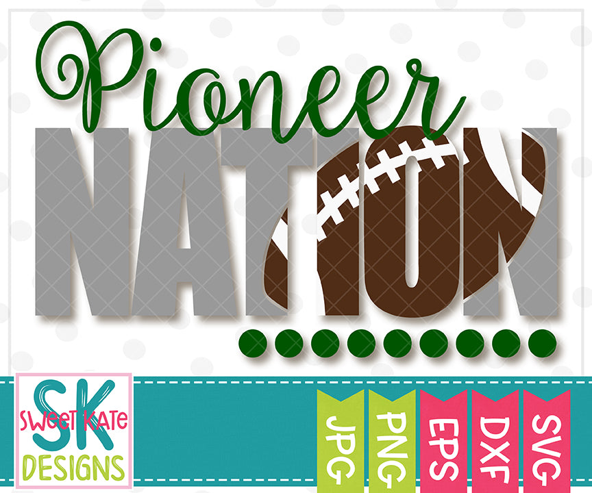 Pioneer Nation with Knockout Football SVG DXF EPS PNG JPG - Sweet Kate Designs