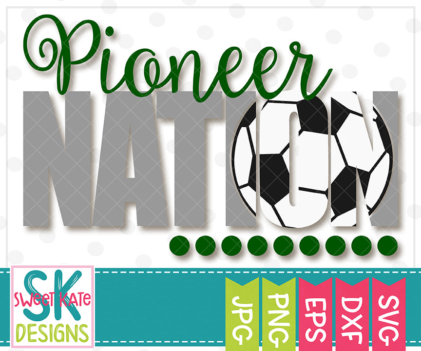 Pioneer Nation with Knockout Soccer Ball SVG DXF EPS PNG JPG - Sweet Kate Designs