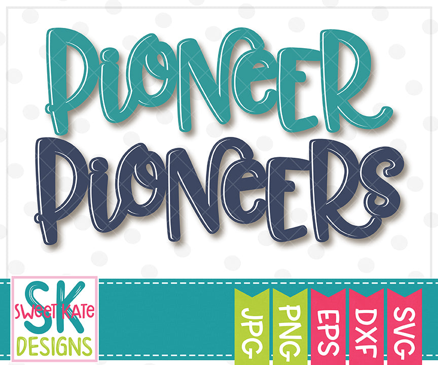 Pioneer/Pioneers SVG DXF EPS PNG JPG - Sweet Kate Designs