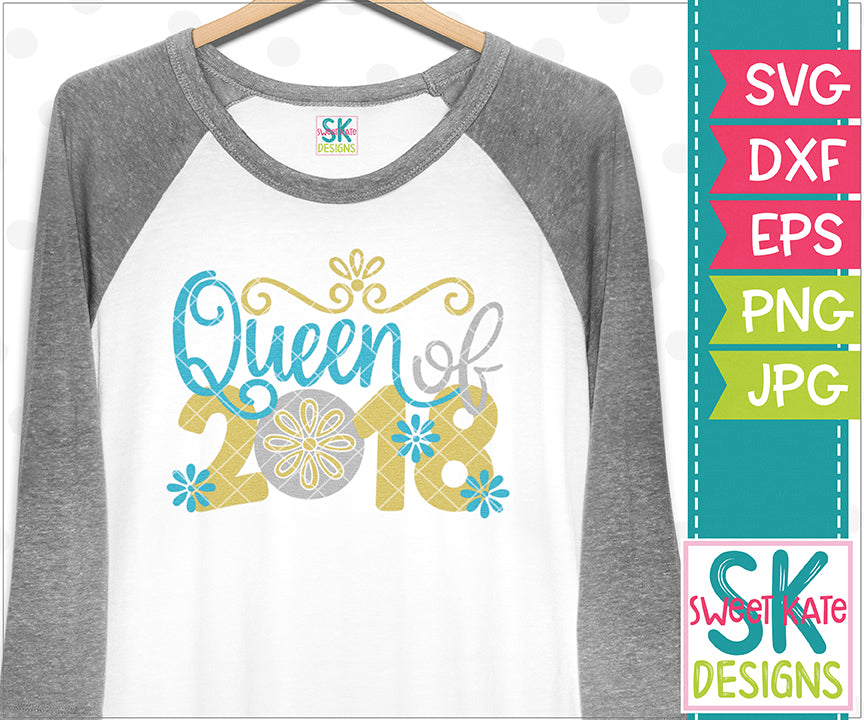 Queen of 2018 SVG DXF EPS PNG JPG - Sweet Kate Designs